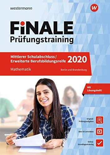FiNALE - Prüfungstraining Mittlerer Schulabschluss, Fachoberschulreife, Erweiterte Berufsbildungsreife Berlin und Brandenburg: Mathematik 2020 ... Arbeitsbuch mit Lösungsheft und Lernvideos