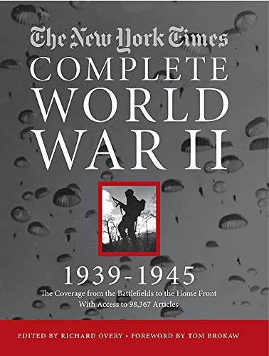 NEW YORK TIMES COMPLETE WORLD WAR II All the Coverage from the Battlefields and the Home Front product image