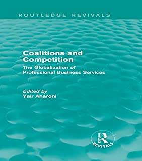 Coalitions and Competition (Routledge Revivals): The Globalization of Professional Business Services (English Edition)
