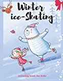 winter ice-skating coloring book for kids: Amazing pictures of ice skaters colorful sheets with 85 pictures , size 8.5 * 11 inches