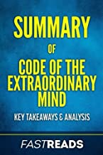 Summary of Code of the Extraordinary Mind: Includes Key Takeaways & Analysis
