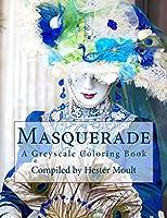 Masquarade: A Grayscale Coloring Book