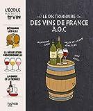 Le dictionnaire des vins de France A.O.C
