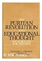 The Puritan revolution and educational thought;: Background for reform