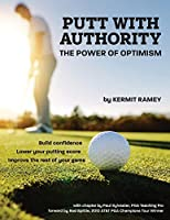 Putt With Authority: The Power of Optimism