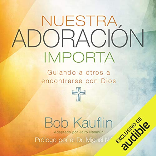 Nuestra adoración importa [Our Worship Matters] audiobook cover art