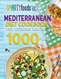 Mediterranean Diet Cookbook For Lifelong Health: 600+ Delicious Recipes, 30-day Diet Meal Plan, and a Lot of Tips, Quotes, Jokes