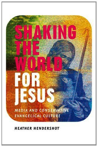 Shaking the World for Jesus: Media and Conservative Evangelical Culture (English Edition)