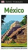 Guía Visual México: Las guías que enseñan lo que otras solo cuentan (GUIAS VISUALES)