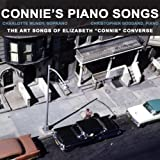 Connie's Piano Songs: The Art Songs of Elizabeth Connie Converse by Charlotte Mundy (2014-02-14)
