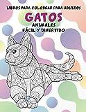 Libros para colorear para adultos - Fácil y divertido - Animales - Gatos