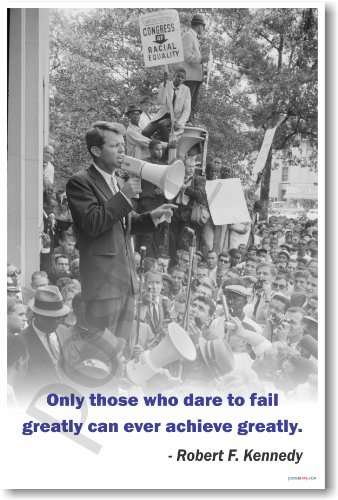 """Robert Kennedy -""""Only Those Who Dare to Fail Greatly."""" - New Famous Person Poster"""