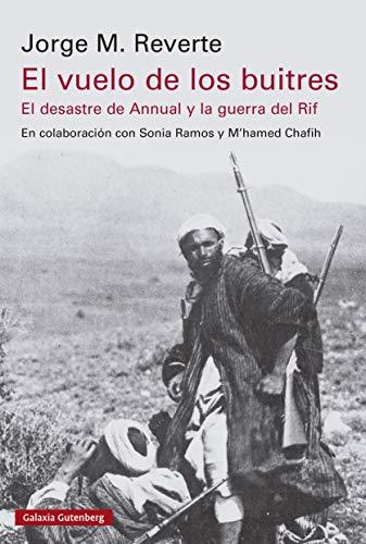 El vuelo de los buitres: El desatre del Annual y la guerra del Rif (Ensayo) PDF EPUB Gratis descargar completo