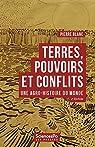 Terres, pouvoirs et conflits: Une agro-histoire du monde par Blanc