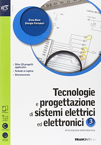 Tecnologie e progettazione di sistemi elettrici ed elettronici. Con Extrakit-Openbook. Per le Scuole superiori. Con e-book. Con espansione online (Vol. 3)