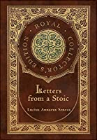 Letters from a Stoic (Complete) (Royal Collector's Edition) (Case Laminate Hardcover with Jacket)