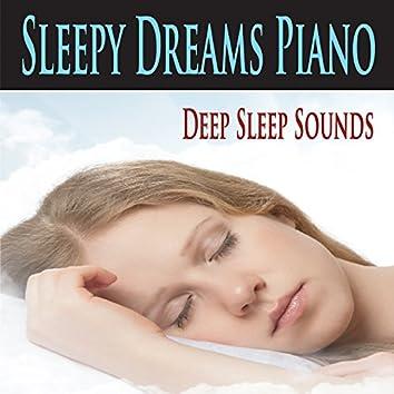 Sleepy Dreams Piano (Deep Sleep Sounds)