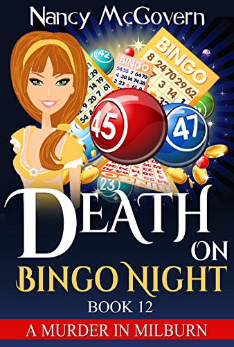 Death On Bingo Night: A Culinary Cozy Mystery With A Delicious Recipe (A Murder In Milburn Book 12)