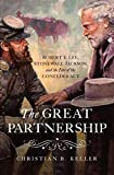 Image of The Great Partnership: Robert E. Lee, Stonewall Jackson, and the Fate of the Confederacy