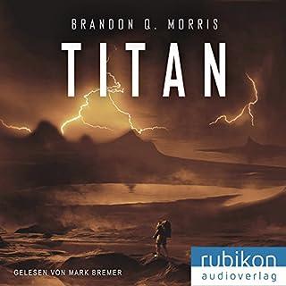 Titan     Eismond 2              Autor:                                                                                                                                 Brandon Q. Morris                               Sprecher:                                                                                                                                 Mark Bremer                      Spieldauer: 8 Std. und 5 Min.     564 Bewertungen     Gesamt 4,5