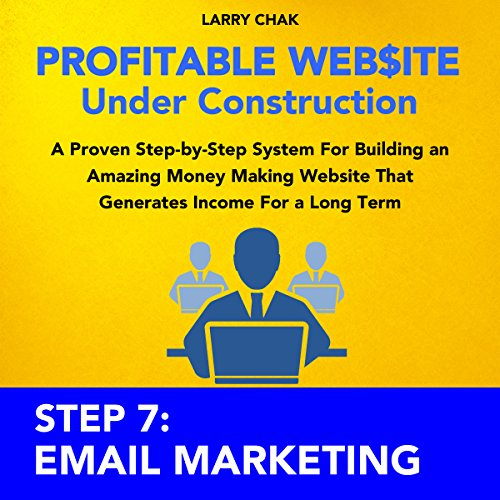 Profitable Website Under Construction - Step 7: Email Marketing audiobook cover art