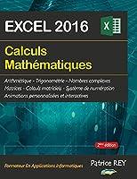 Calculs mathematiques avec EXCEL 2016: 2eme edition