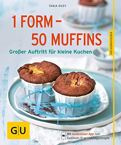 1 Form - 50 Muffins: Großer Auftritt für kleine Kuchen (GU KüchenRatgeber)