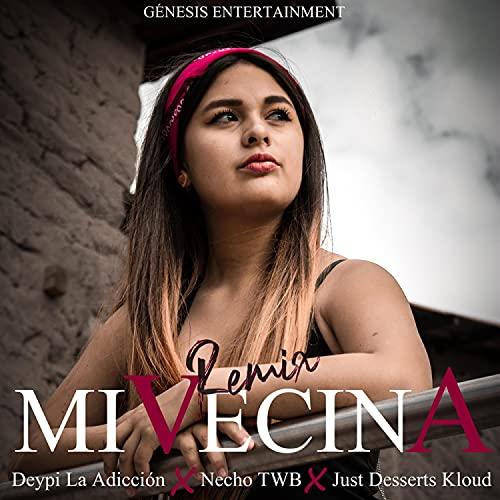 Mi Vecina (Necho TWB, Just Desserts Kloud) (Remix)