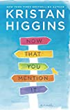 Image of Now That You Mention It: A Novel