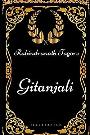 Gitanjali: By Rabindranath Tagore - Illustrated