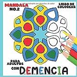 Libro de Colorear para Adultos con Demencia:Mandala No.2: Una serie de sencillos libros para colorear para principiantes, personas mayores (ayuda para ... Parkinson, trastornos motores, etc.).