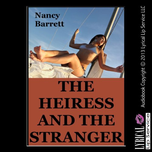 The Heiress and the Stranger: A Rough First Anal Sex Erotica Story                   By:                                                                                                                                 Nancy Barrett                               Narrated by:                                                                                                                                 Jennifer Saucedo                      Length: 14 mins     Not rated yet     Overall 0.0