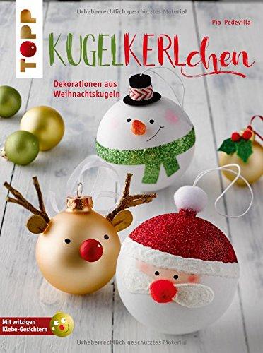 Kugelkerlchen zu Weihnachten (kreativ.kompakt.): Dekorationen und Geschenke aus Weihnachtskugeln