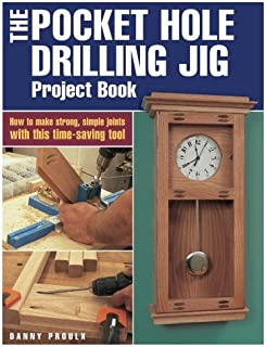 The Pocket Hole Drilling Jig Project Book (Popular Woodworking)