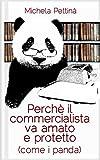 Perché il commercialista va amato e protetto (come i panda)