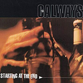 The Calways : Starting at the End