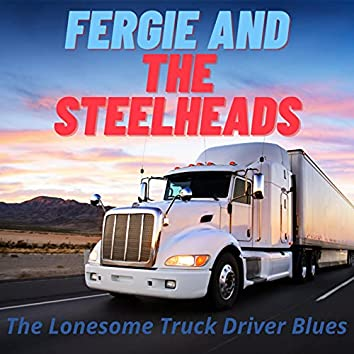 The Lonesome Truck Driver Blues