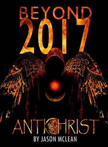 Beyond 2017: Antichrist (2017 and Beyond) (English Edition)