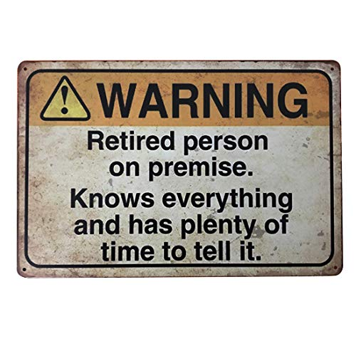 Product Image 1: Funny Warning Sign: Retired Person on Premise, Tin Metal Sign for Home Yard Patio Man Cave, 8×12 Inch/20x30cm