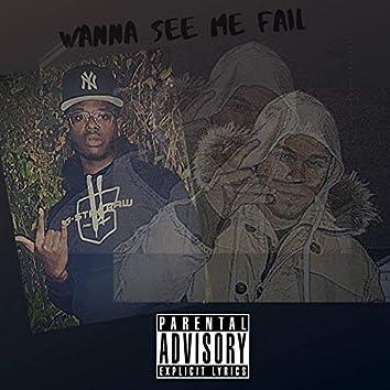 Wanna See Me Fail