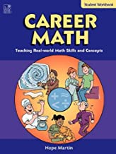 Career Math: Teaching Real-World Math Skills and Concepts- Student Workbook, Grades 5-8