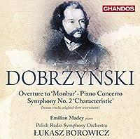 Symphony No. 2 Characteristic / Overture to Monbar by Ignacy Feliks Dobrzynski (2013-05-28)