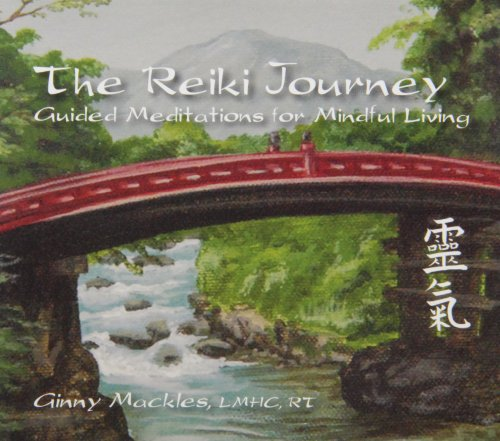 The Reiki Journey: Guided Meditations for Mindful Living