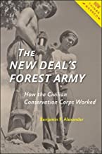 The New Deal's Forest Army: How the Civilian Conservation Corps Worked (How Things Worked)