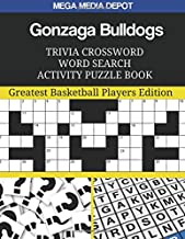 Gonzaga Bulldogs Trivia Crossword Word Search Activity Puzzle Book: Greatest Basketball Players Edition