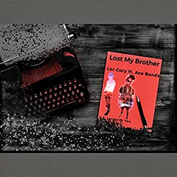 Lost My Brother (feat. Ace Bandz)