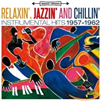 Relaxin', Jazzin' And Chillin' Instrumental Hits 1957-1962