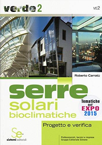 Serre solari bioclimatiche. Progetto e verifica
