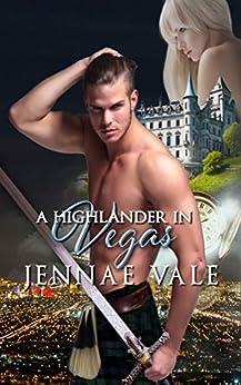 A Highlander In Vegas by [Jennae Vale]