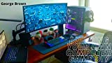 Building Your Own Computer game DIY: Easy Steps-by-Steps Manual Guide to Building your Own Gaming PC